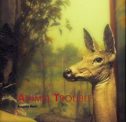 ANIMAL TROUBLE nach Von Angela Weil anzeigen