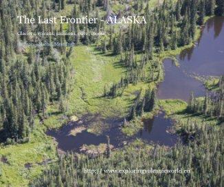 ALASKA - The last Frontier - Voyages livre photo
