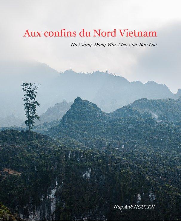 Ver Aux confins du Nord Vietnam por Huy Anh NGUYEN