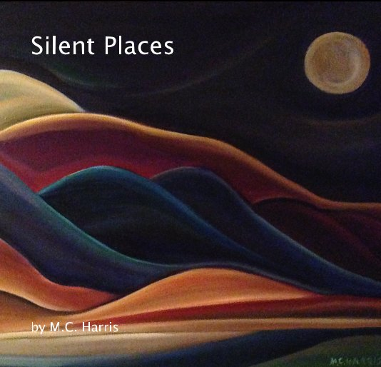 View Silent Places by M. C. Harris