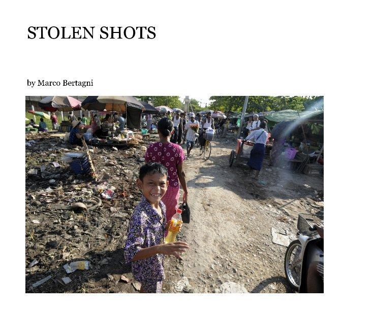 Visualizza STOLEN SHOTS di Marco Bertagni