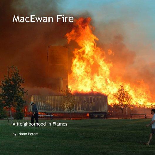 Bekijk MacEwan Fire op by: Norm Peters