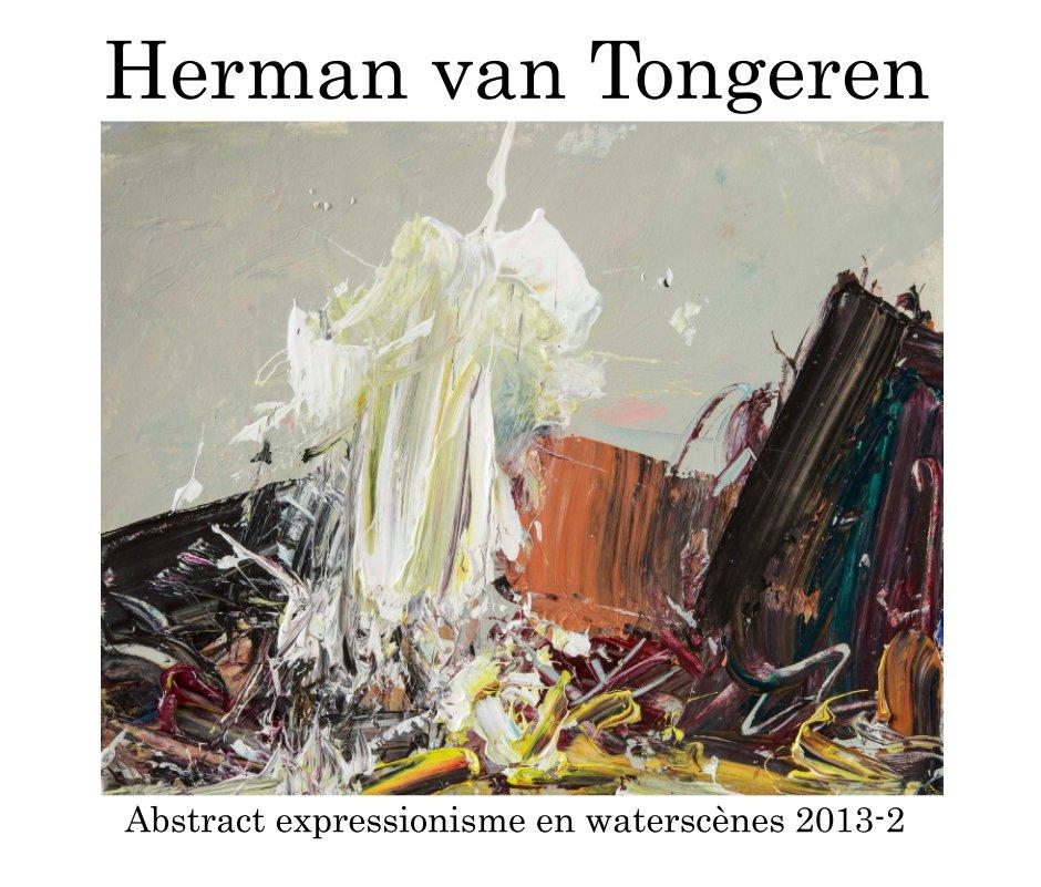 Bekijk Abstract expressionisme 2013-2 op Herman van Tongeren
