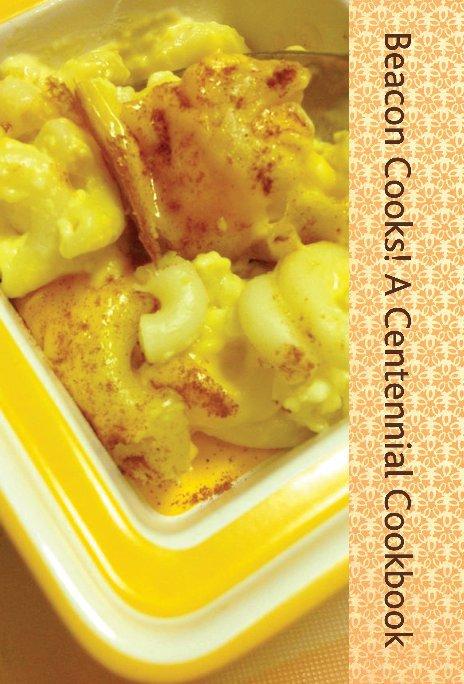 View Beacon Cooks! A Centennial Cookbook by Amy C Wilson