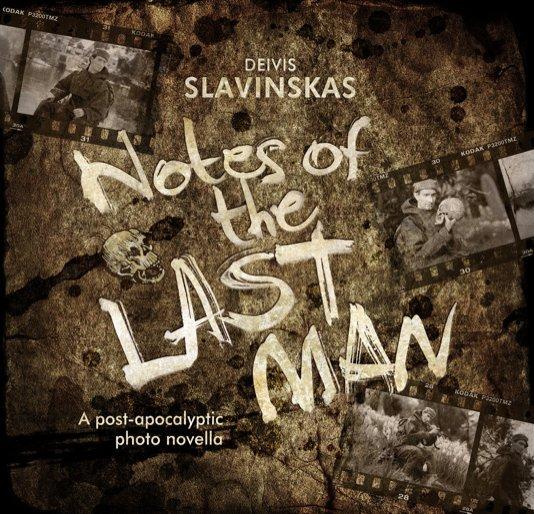 View Notes of the Last Man by Deivis Slavinskas