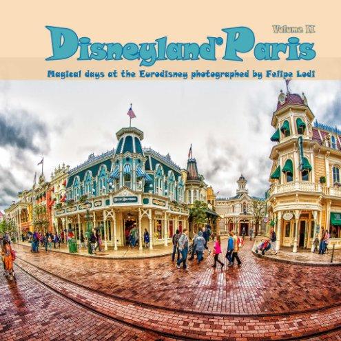 Ver Disneyland® Paris | Volume II por Felipe Lodi