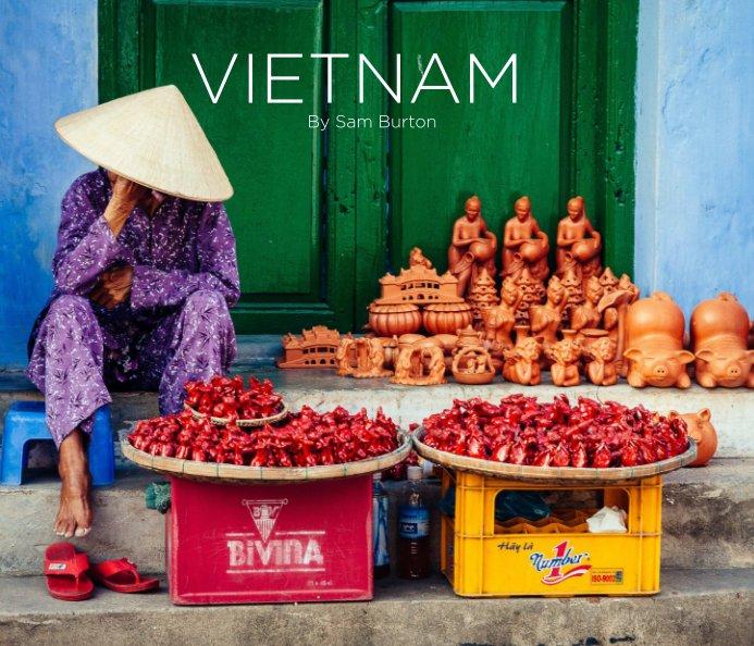 View Vietnam by Sam Burton