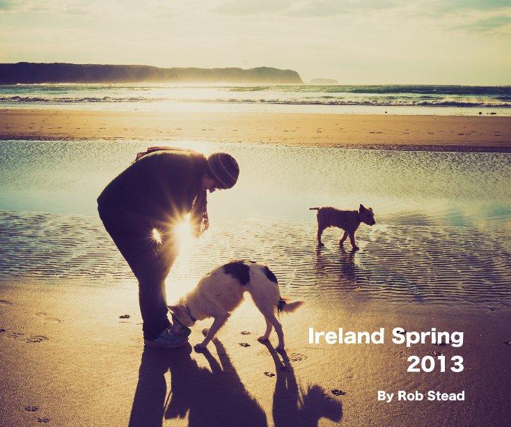 Bekijk Ireland Spring 2013 op robstead