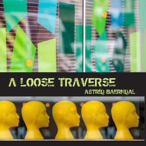 View A Loose Traverse by Astrid Baerndal