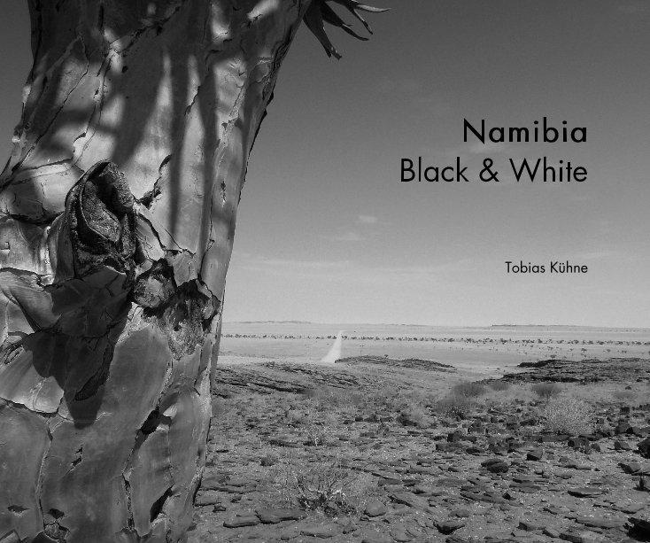 Namibia Black & White nach Tobias Kühne anzeigen