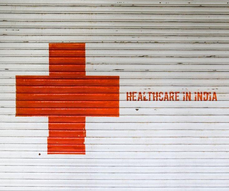View Healthcare in India by Marieke van Grinsven