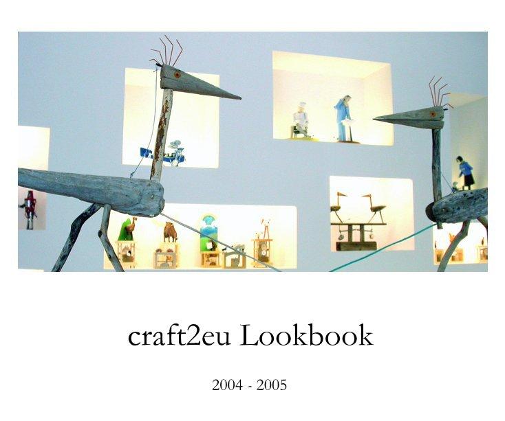 craft2eu Lookbook 2004 - 2005 nach Schnuppe von Gwinner anzeigen