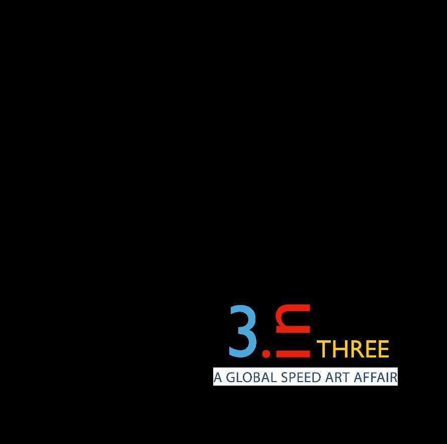 "Visualizza Three In Three di ""A Gobal Speed Art Affair"""