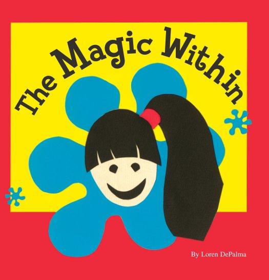 Ver The Magic Within por Loren DePalma