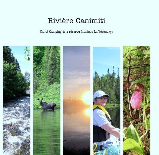 View Rivière Canimiti by Canot Camping  à la réserve faunique La Vérendrye
