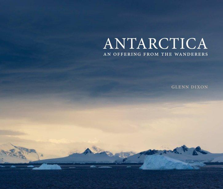 View Antarctica by Glenn Dixon