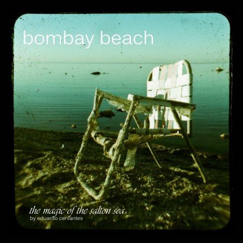 View bombay beach (softcover) by eduardo cervantes