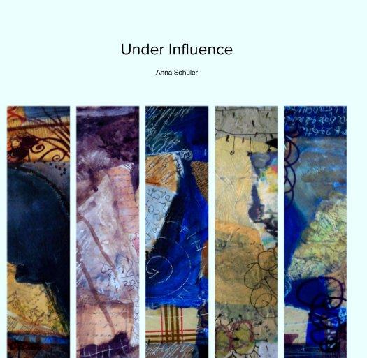 Under Influence nach Anna Schüler anzeigen