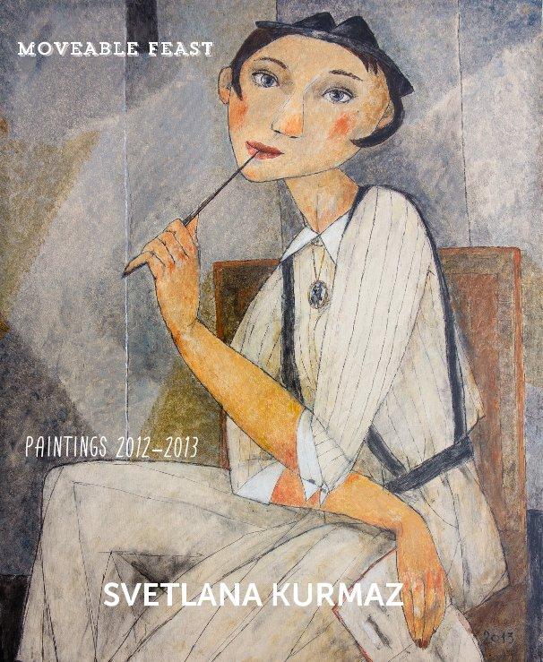 View MOVEABLE FEAST by SVETLANA KURMAZ