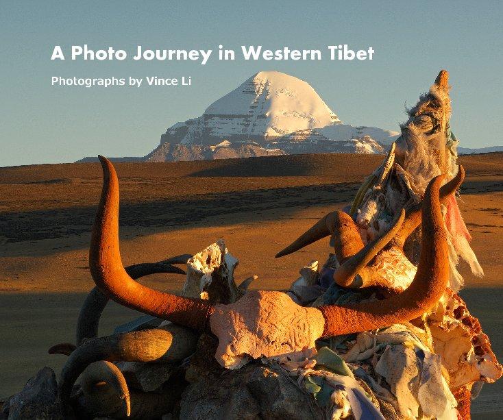 View A Photo Journey in Western Tibet by Vince Li