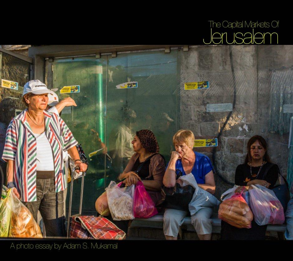 View The Capital Markets Of Jerusalem by Adam S. Mukamal