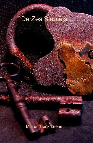 View De Zes Sleutels by Mia en Henk Leene