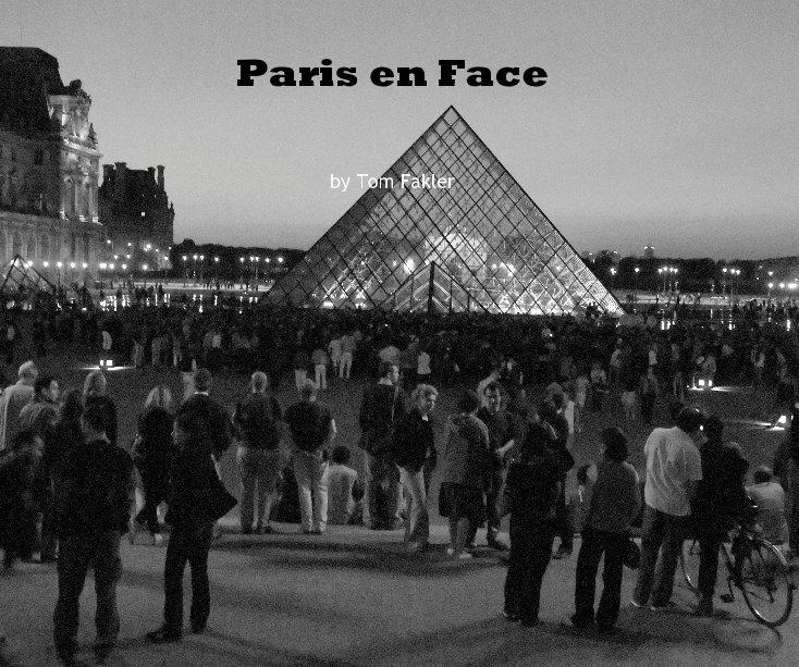 View Paris en Face by Tom Fakler
