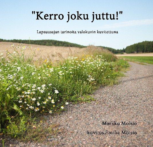 View Kerro joku juttu! by Markku Moisio