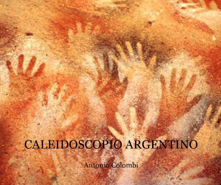 Visualizza Caleidoscopio Argentino di Antonio Colombi