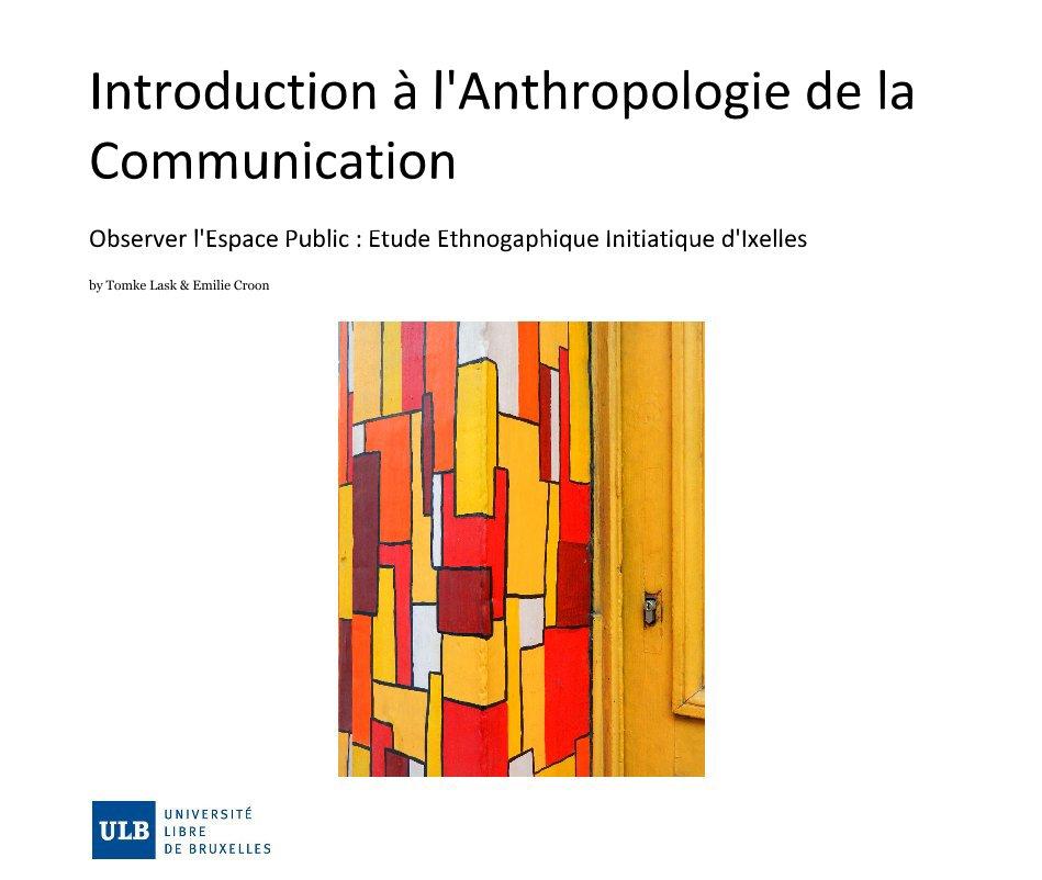 Ver anthropologie de la communication v 5 por Tomke Lask & Emilie Croon