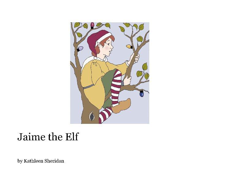 View Jaime the Elf by Kathleen Sheridan