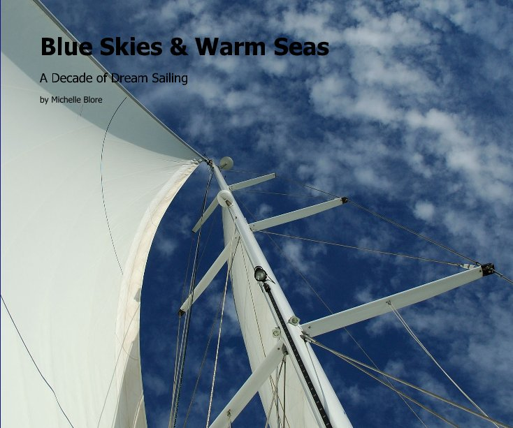 View Blue Skies & Warm Seas by Michelle Blore