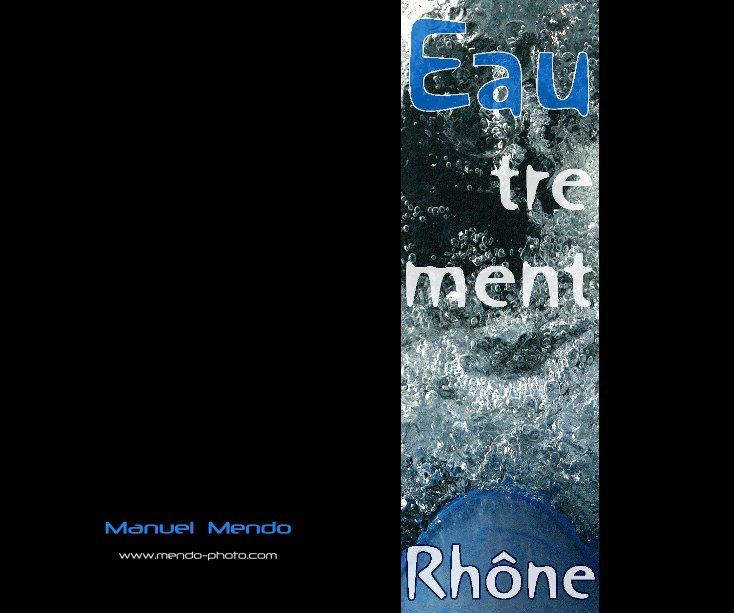 View EAUtrement Rhône by Manuel Mendo