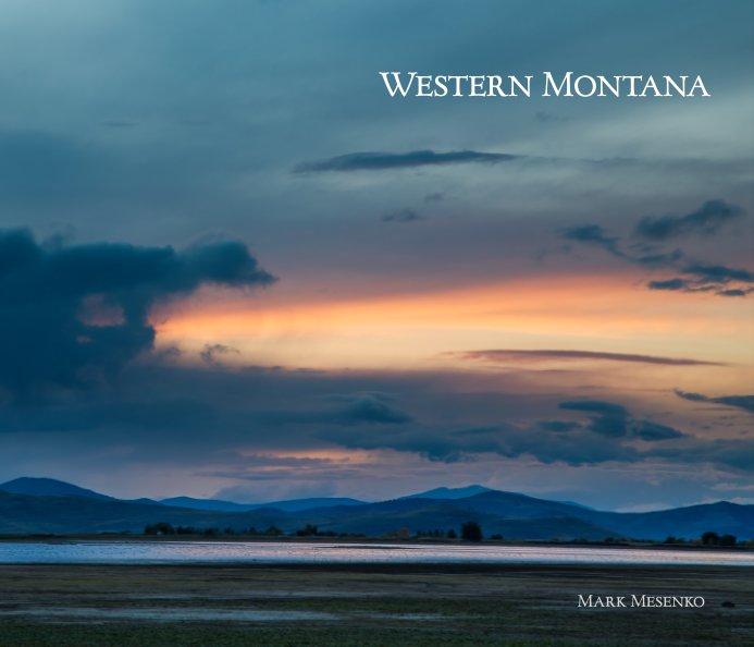 View Western Montana  --  Soft Cover by Mark Mesenko