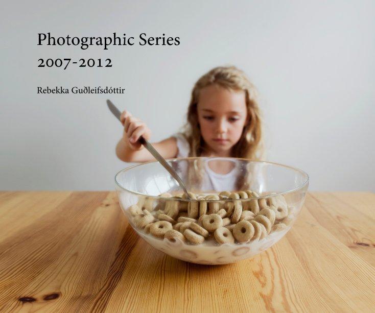 View Photographic Series 2007-2012 by Rebekka Guðleifsdóttir