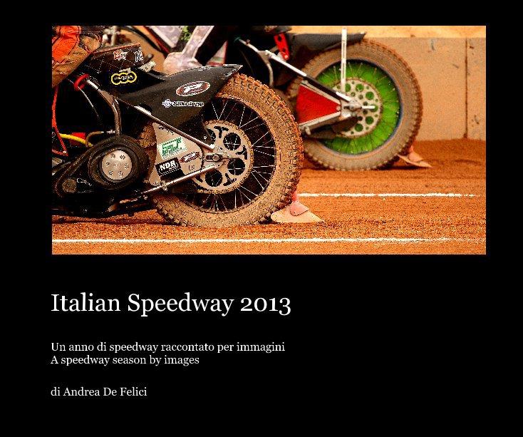Visualizza Italian Speedway 2013 di Andrea De Felici
