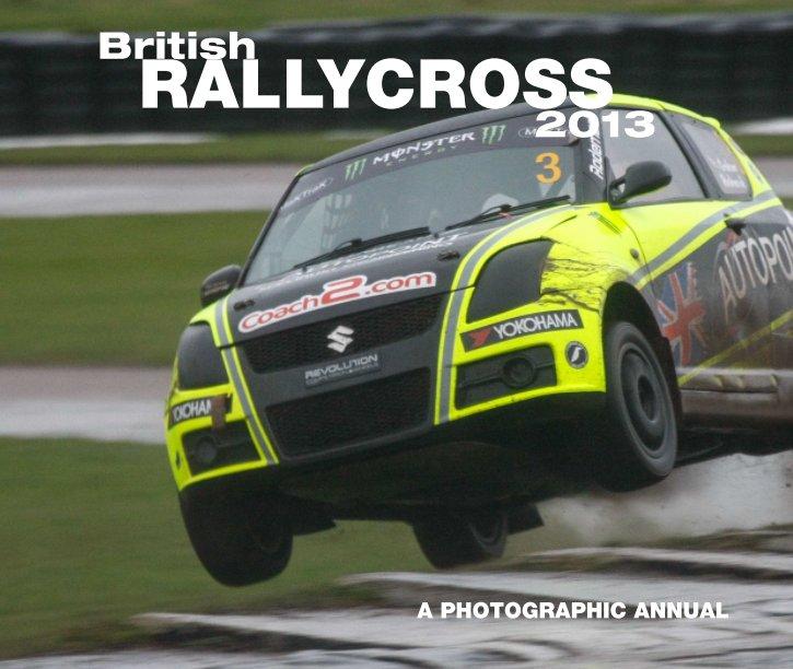 View British Rallycross 2013 by Matt Bristow & Hal Ridge
