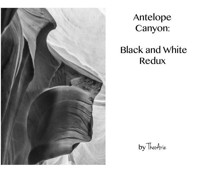 View Antelope Canyon: Black and White Redux Black and White Redux by TheoArie