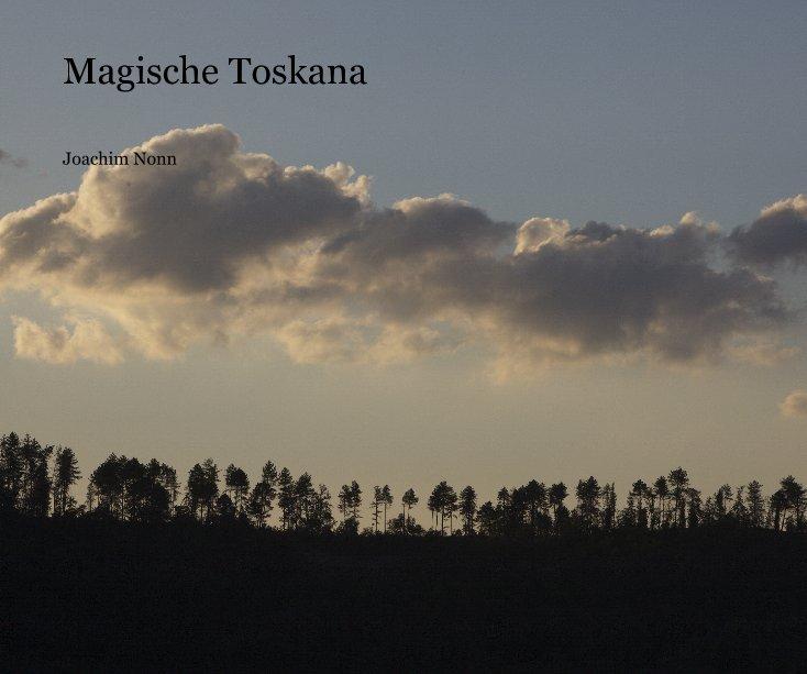 Magische Toskana nach Joachim Nonn anzeigen