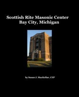 Scottish Rite Masonic Center Bay City, Michigan by Susan J. MacKellar, CEP - Wedding photo book
