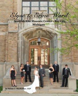 Elyse & Ervin Ward Scottish Rite Masonic Center - Bay City, Michigan by Susan J. MacKellar, CEP - Wedding photo book