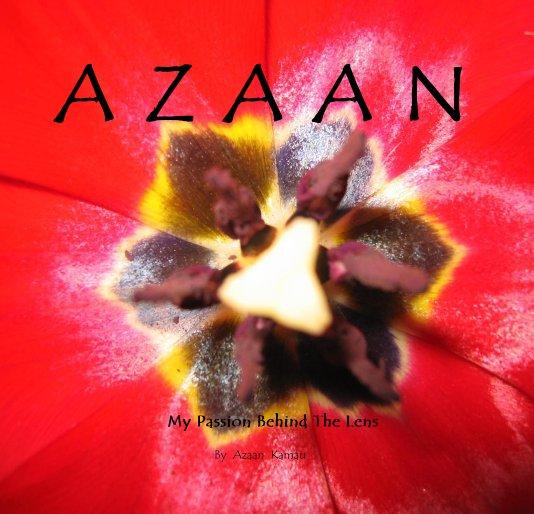 View A Z A A N by Azaan  Kamau