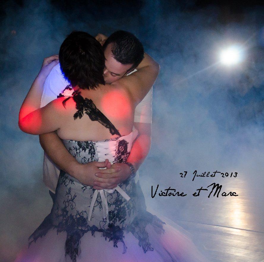 View 27 Juillet 2013 Victoire et Marc by mducret
