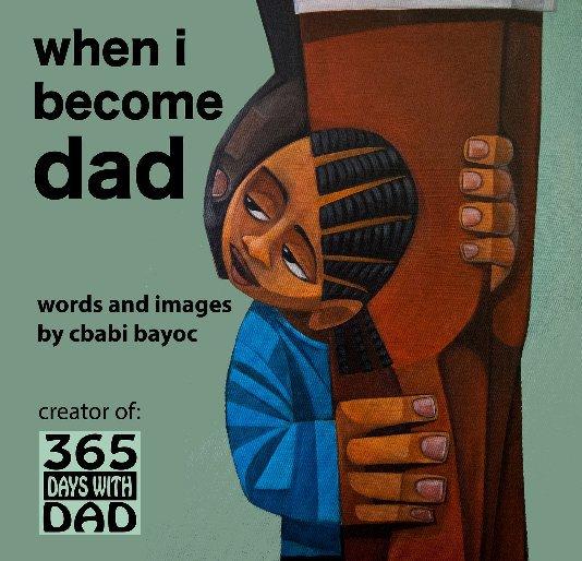 View when i become dad by cbabi bayoc