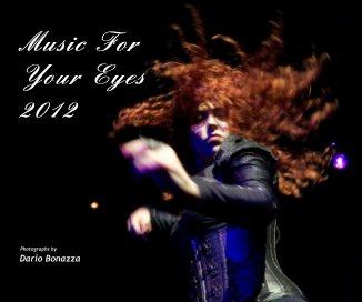 Music For Your Eyes 2012 - Libri d'arte e fotografia fotolibro