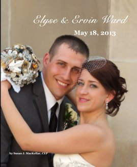 Elyse & Ervin Ward May 18, 2013 by Susan J. MacKellar, CEP - Wedding photo book