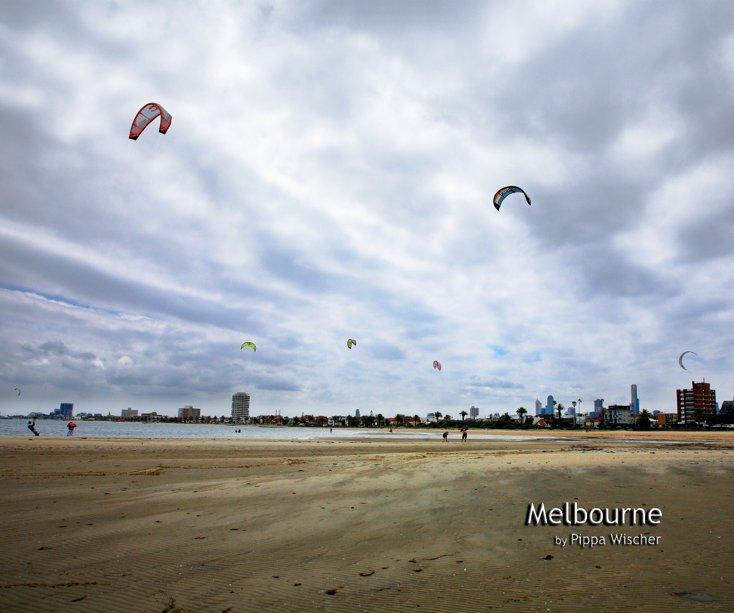View Melbourne by Pippa Wischer