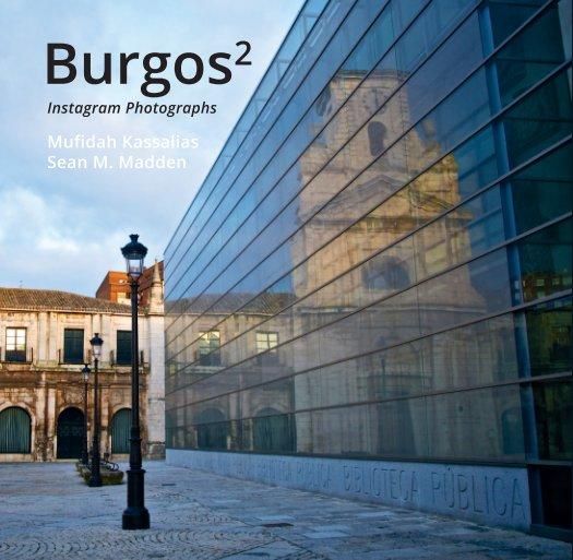 View Burgos² — Instagram Photographs by Mufidah Kassalias & Sean M. Madden