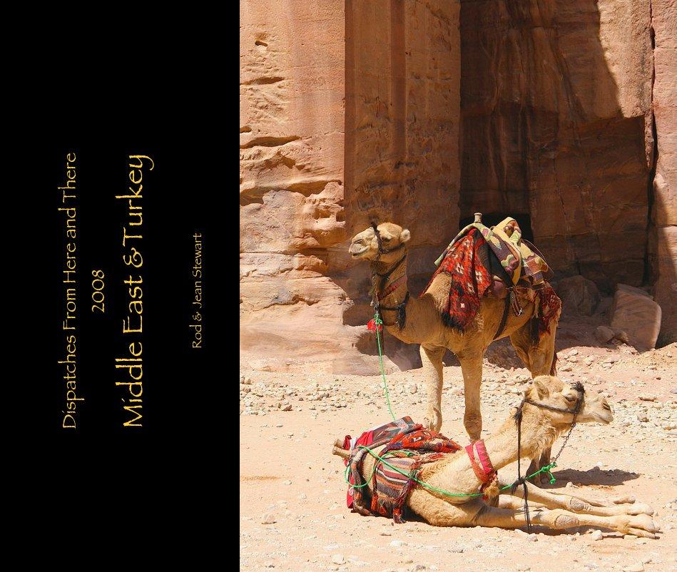 View Middle East & Turkey - 2008 by Rod & Jean Stewart