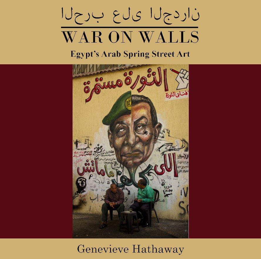 View War on Walls: Egypt's Arab Spring Street Art by Genevieve Hathaway